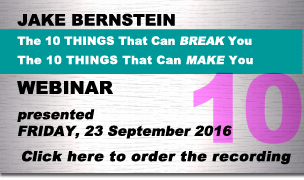 Jake Bernstein Webinar - 10 Things That Can Break You -10 Things That Can Make You